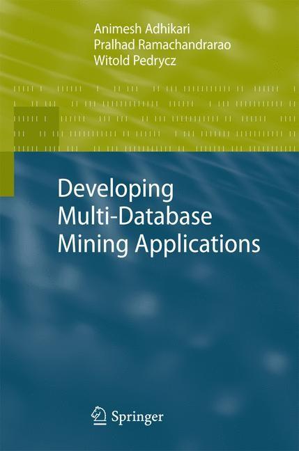 Developing Multi-Database Mining Applications | Adhikari / Ramachandrarao / Pedrycz, 2012 | Buch (Cover)