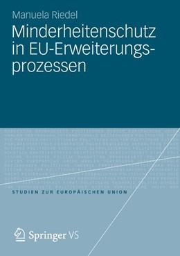 Abbildung von Riedel   Minderheitenschutz in EU-Erweiterungsprozessen   1. Auflage   2012   8   beck-shop.de