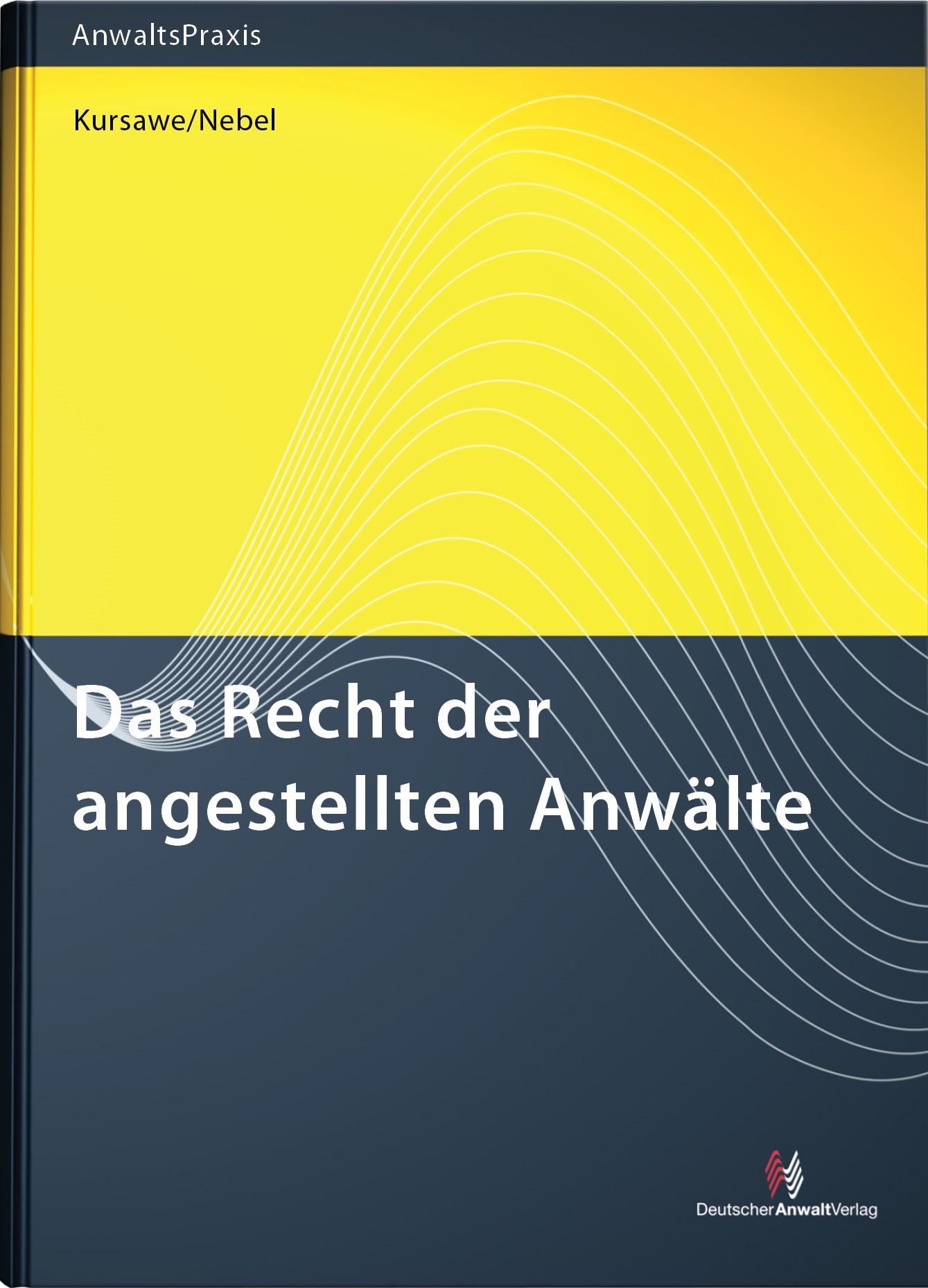 Das Recht der angestellten Rechtsanwälte   Kursawe / Nebel, 2018   Buch (Cover)