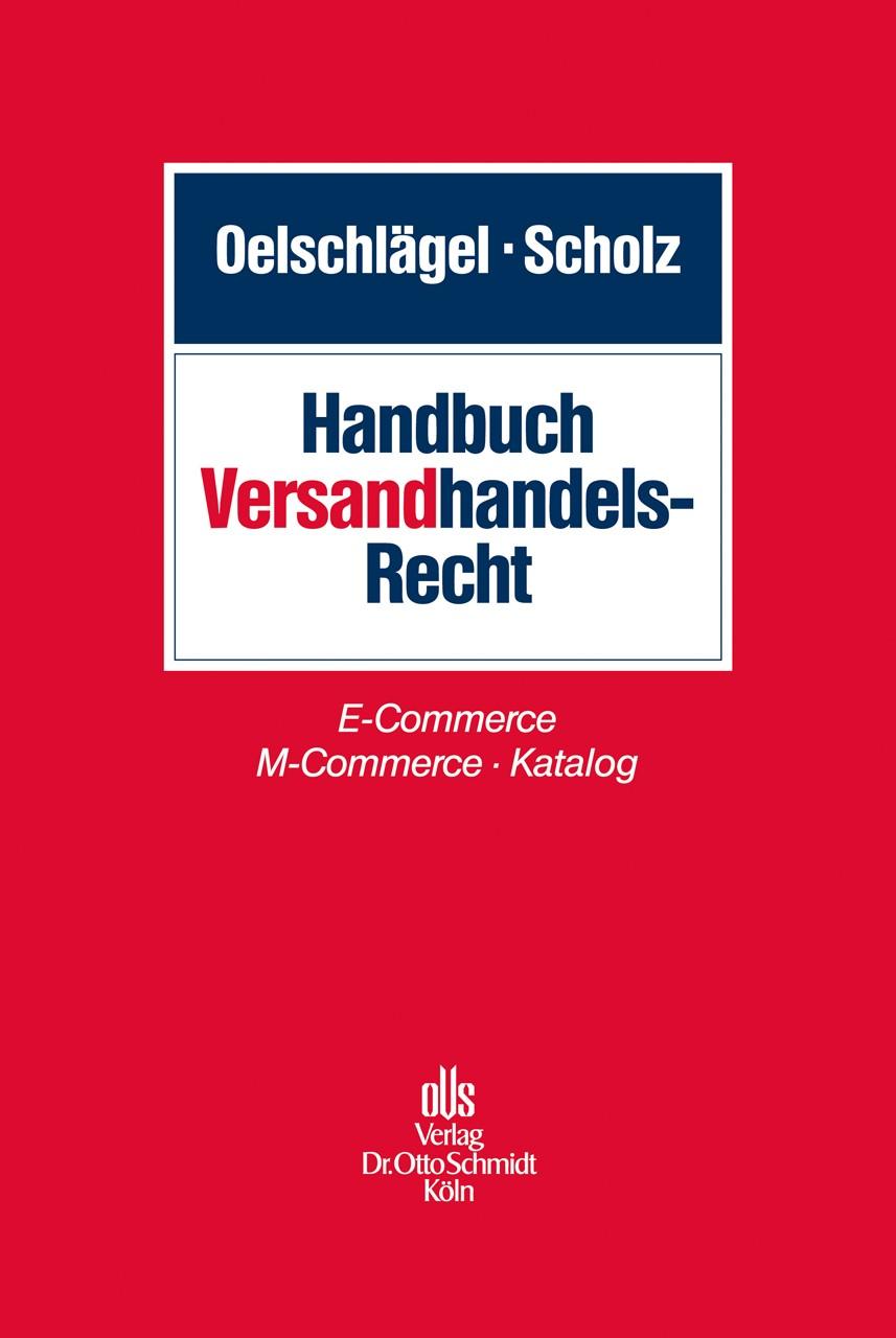 Abbildung von Oelschlägel / Scholz (Hrsg.) | Handbuch Versandhandelsrecht | 2013