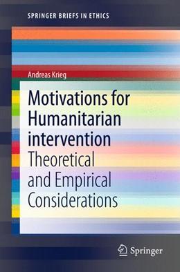 Abbildung von Krieg | Motivations for Humanitarian intervention | 1. Aufl. 2013 | 2012 | Theoretical and Empirical Cons...