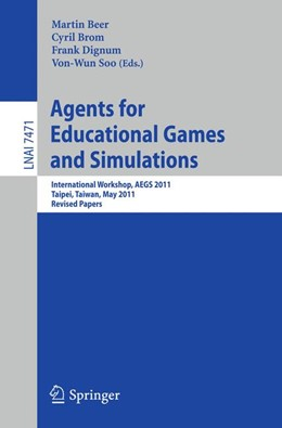 Abbildung von Beer / Brom / Dignum / Soo | Agents for Educational Games and Simulations | 2012 | International Workshop, AEGS 2...