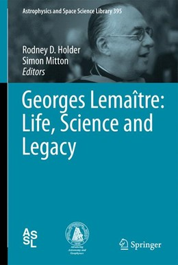 Abbildung von Holder / Mitton | Georges Lemaître: Life, Science and Legacy | 2013 | 395