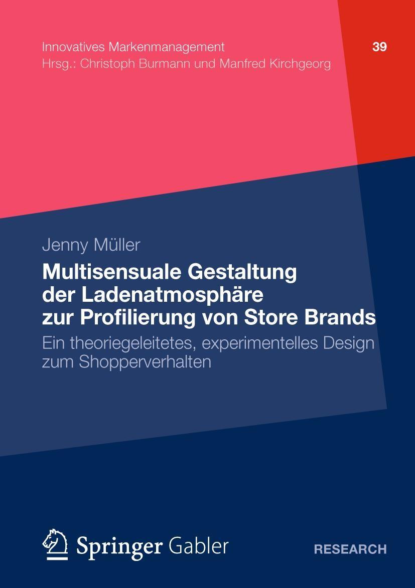 Multisensuale Gestaltung der Ladenatmosphäre zur Profilierung von Store Brands   Müller   1. Auflage 2012, 2012   Buch (Cover)