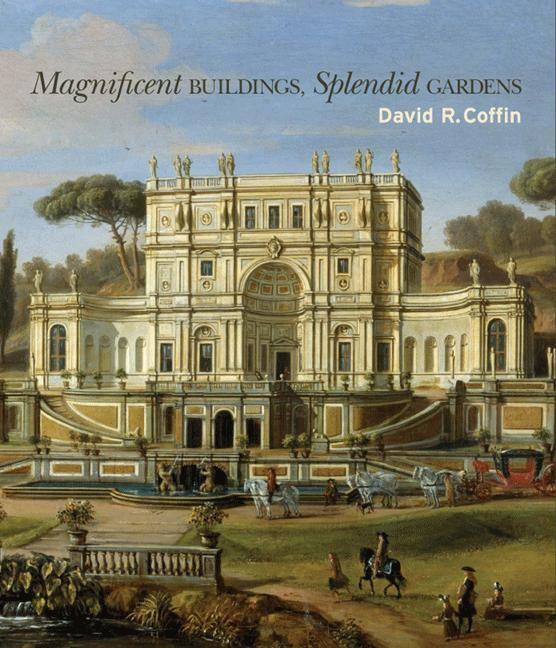 Abbildung von Coffin / Sellers | Magnificent Buildings, Splendid Gardens | 2008