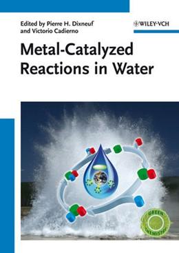 Abbildung von Dixneuf / Cadierno | Metal-Catalyzed Reactions in Water | 2013
