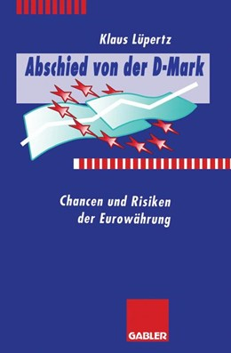 Abbildung von Abschied von der D-Mark | 2012 | Chancen und Risiken der Euro-W...