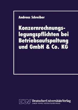 Abbildung von Schreiber   Konzernrechnungslegungspflichten bei Betriebsaufspaltung und GmbH & Co. KG   1. Auflage   1989   beck-shop.de