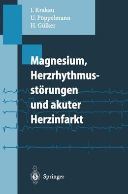 Abbildung von Krakau / Pöppelmann / Gülker | Magnesium, Herzrhythmusstörungen und akuter Herzinfarkt | 1994