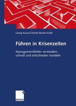 Abbildung von Kraus / Becker-Kolle   Führen in Krisenzeiten   2012   Managementfehler vermeiden, sc...