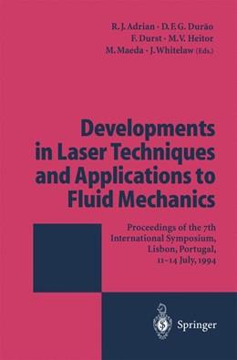 Abbildung von Adrian / Durao / Durst / Heitor / Maeda / Whitelaw | Developments in Laser Techniques and Applications to Fluid Mechanics | 2011 | Proceedings of the 7th Interna...