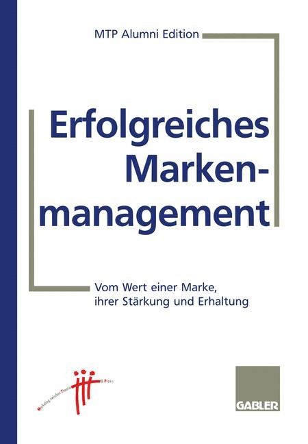 Erfolgreiches Markenmanagement | MTP Alumini (Hrsg.) | Softcover reprint of the original 1st ed. 1997, 1997 | Buch (Cover)