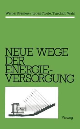 Abbildung von Kremers / Thiele / Wahl | Neue Wege der Energieversorgung | 1982