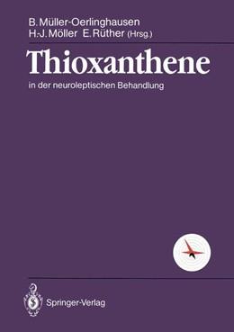 Abbildung von Müller-Oerlinghausen / Möller / Rüther | Thioxanthene | 1990 | in der neuroleptischen Behandl...