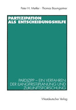 Abbildung von Mettler / Baumgartner | Partizipation als Entscheidungshilfe | 1997 | Pardizipp — ein Verfahren der ...