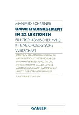 Abbildung von Schreiner   Umweltmanagement in 22 Lektionen   2. Aufl. 1991   1991   Ein Ökonomischer Weg in eine Ö...