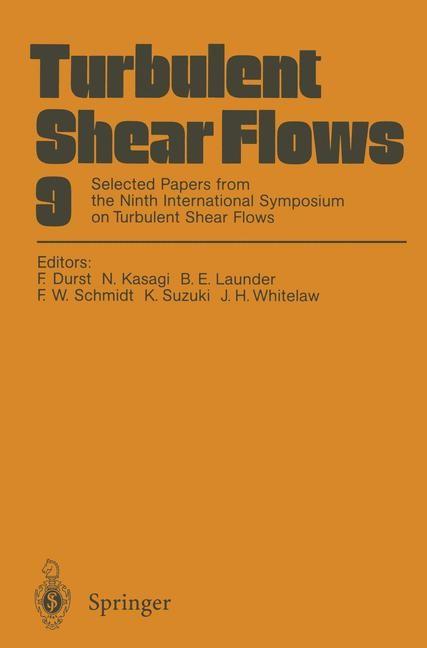 Turbulent Shear Flows 9   Durst / Kasagi / Launder / Schmidt / Suzuki / Whitelaw, 2011   Buch (Cover)