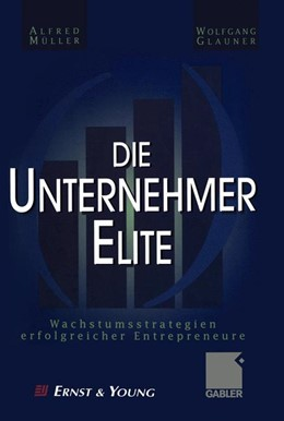 Abbildung von Müller / Glauner | Die Unternehmer-Elite | 2011 | Wachstumsstrategien erfolgreic...