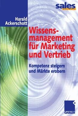 Abbildung von Ackerschott | Wissensmanagement für Marketing und Vertrieb | 2012 | Kompetenz steigern und Märkte ...