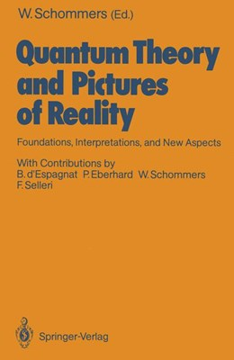 Abbildung von Schommers | Quantum Theory and Pictures of Reality | 1989 | Foundations, Interpretations, ...