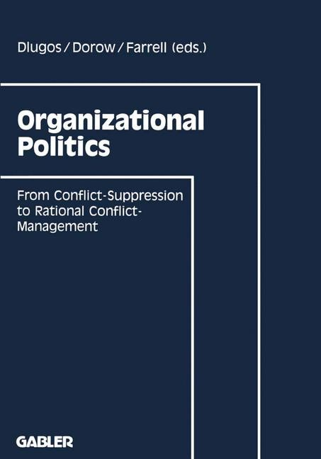 Abbildung von Dorow / Farrell | Organizational Politics | Softcover reprint of the original 1st ed. 1993 | 1993