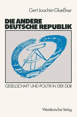 Abbildung von Glaessner | Die andere deutsche Republik | 1989 | Gesellschaft und Politik in de...