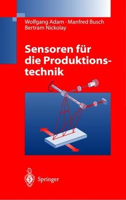 Abbildung von Adam / Busch / Nickolay | Sensoren für die Produktionstechnik | 2011
