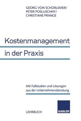 Abbildung von Schorlemer / Posluschny / Prange | Kostenmanagement in der Praxis | 1998 | 1998 | Mit Fallstudien und Lösungen a...