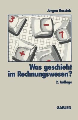Abbildung von Was geschieht im Rechnungswesen? | 2.Aufl. 1992 | 1992
