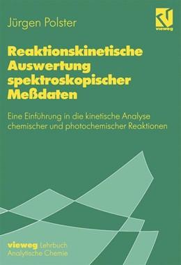 Abbildung von Polster   Reaktionskinetische Auswertung spektroskopischer Meßdaten   1995   Eine Einführung in die kinetis...