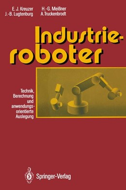 Abbildung von Kreuzer / Lugtenburg / Meißner | Industrieroboter | 2012 | Technik, Berechnung und anwend...