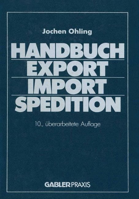 Handbuch Export — Import — Spedition | Ohling | 10. Aufl. 1986. Softcover reprint of the original 10th ed. 1986, 1986 | Buch (Cover)