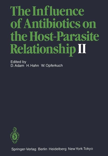 The Influence of Antibiotics on the Host-Parasite Relationship II | Adam / Hahn / Opferkuch, 2011 | Buch (Cover)