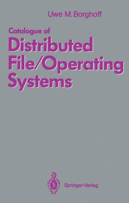 Catalogue of Distributed File/Operating Systems | Borghoff, 1992 | Buch (Cover)