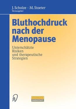 Abbildung von Scholze / Stoeter   Bluthochdruck nach der Menopause   1998   Unterschätzte Risiken und ther...