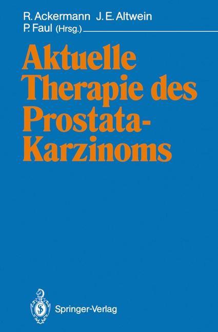 Abbildung von Ackermann / Altwein / Faul | Aktuelle Therapie des Prostatakarzinoms | 2012