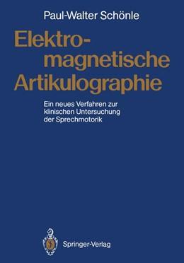 Abbildung von Schönle   Elektromagnetische Artikulographie   1. Auflage   1988   beck-shop.de
