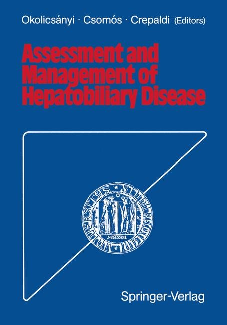 Assessment and Management of Hepatobiliary Disease | Okolicsanyi / Csomos / Crepaldi, 2011 | Buch (Cover)