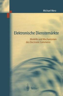 Abbildung von Merz | Elektronische Dienstemärkte | 1999 | Modelle und Mechanismen des El...