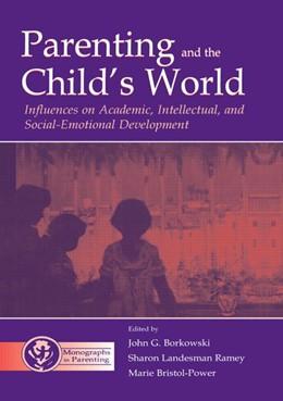 Abbildung von Borkowski / Ramey / Bristol-Power | Parenting and the Child's World | 2012 | Influences on Academic, Intell...