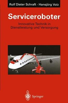Abbildung von Schraft / Volz | Serviceroboter | 2011 | Innovative Technik in Dienstle...