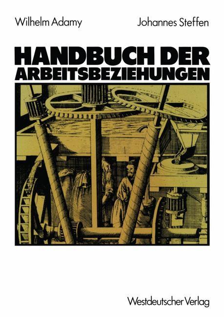 Handbuch der Arbeitsbeziehungen | Adamy / Steffen, 1985 | Buch (Cover)
