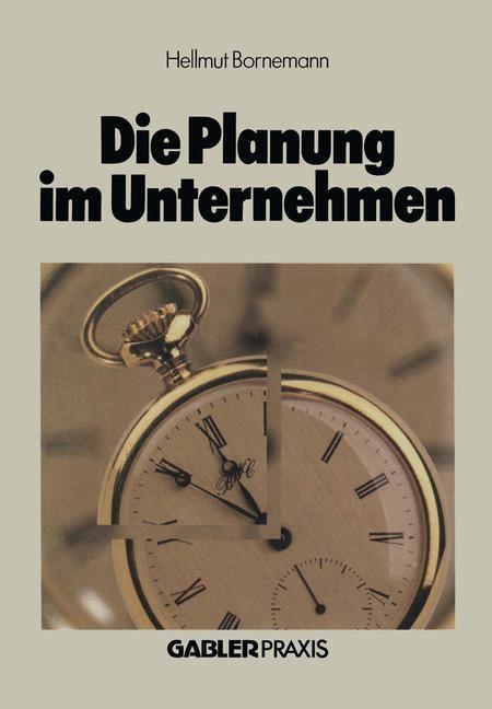 Die Planung im Unternehmen | Bornemann | Softcover reprint of the original 1st ed. 1983, 1983 | Buch (Cover)