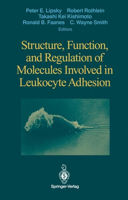 Structure, Function, and Regulation of Molecules Involved in Leukocyte Adhesion | Lipsky / Rothlein / Kishimoto / Faanes / Smith, 2011 | Buch (Cover)