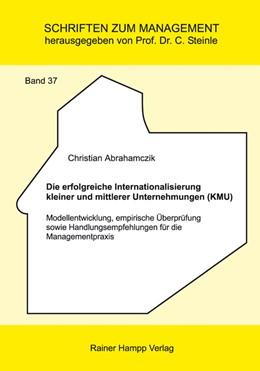 Abbildung von Abrahamczik | Die erfolgreiche Internationalisierung kleiner und mittlerer Unternehmungen (KMU) | 1. Auflage 2013 | 2012 | Modellentwicklung, empirische ... | 37