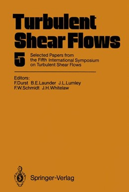 Abbildung von Durst / Launder / Lumley / Schmidt / Whitelaw | Turbulent Shear Flows 5 | 2011 | Selected Papers from the Fifth...