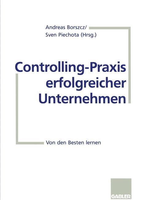 Controlling-Praxis erfolgreicher Unternehmen | Borszcz / Piechota | 1998, 1998 | Buch (Cover)