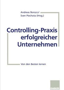 Abbildung von Borszcz / Piechota | Controlling-Praxis erfolgreicher Unternehmen | 1998 | 1998 | Von den Besten lernen