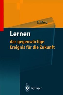 Abbildung von Merz | Lernen — das gegenwärtige Ereignis für die Zukunft | 2011 | Wie man wettbewerbsfähig wird ...