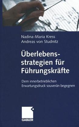 Abbildung von Kress / von Studnitz | Überlebensstrategien für Führungskräfte | 2012 | Dem innerbetrieblichen Erwartu...